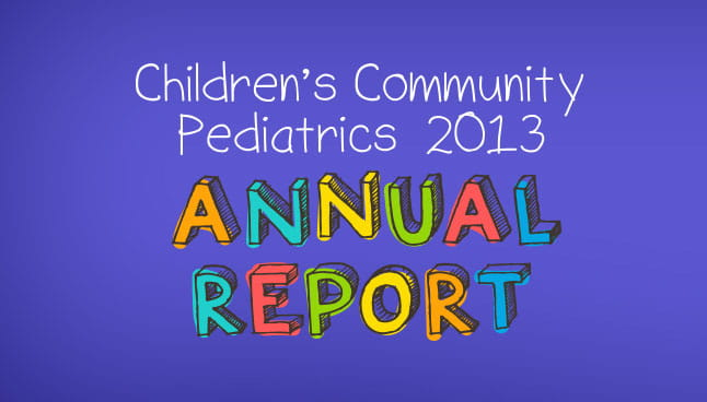 Children's Community Pediatrics 2013 Annual Report