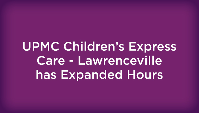 UPMC Express Care Lawrencville Expanded Hours