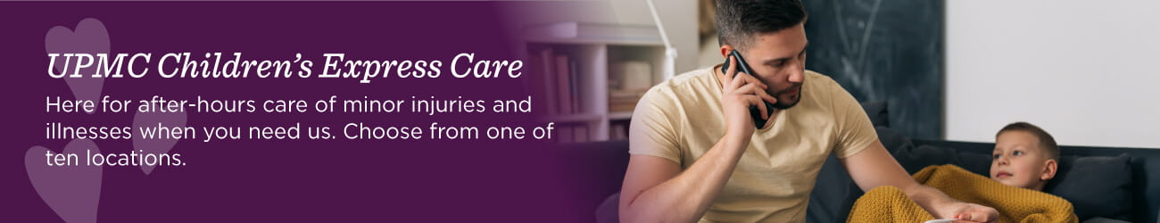 Learn more about UPMC Children's Express Care